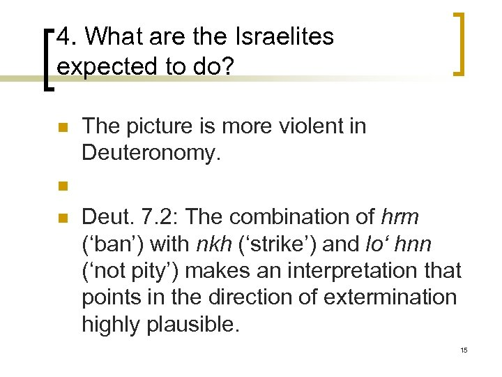 4. What are the Israelites expected to do? n n n The picture is