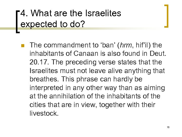 4. What are the Israelites expected to do? n The commandment to 'ban' (hrm,