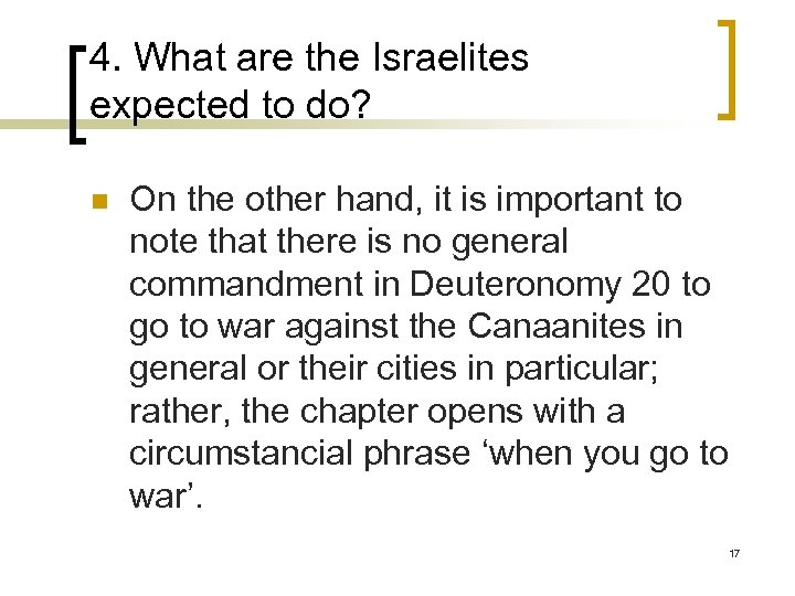 4. What are the Israelites expected to do? n On the other hand, it