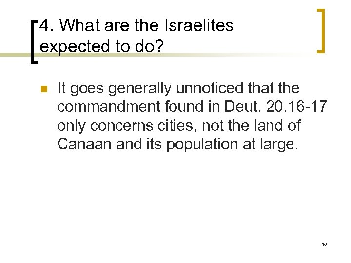 4. What are the Israelites expected to do? n It goes generally unnoticed that