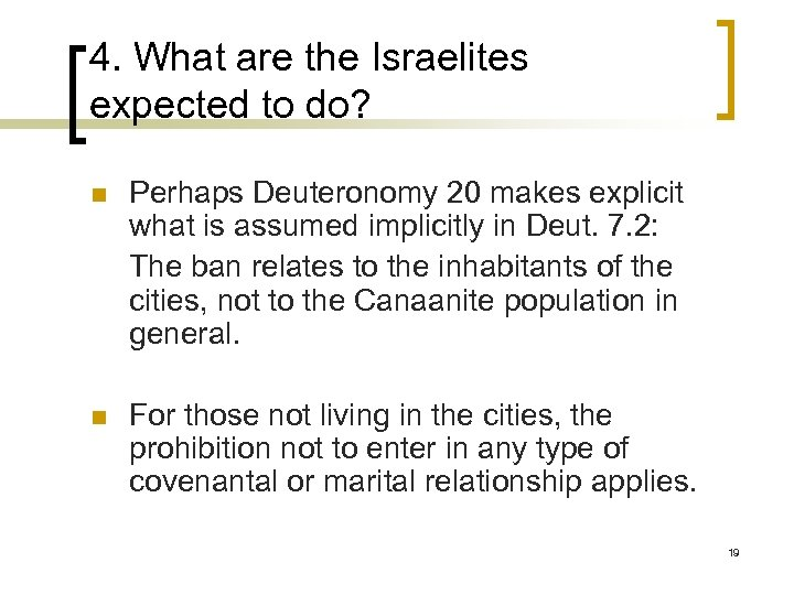 4. What are the Israelites expected to do? n n Perhaps Deuteronomy 20 makes