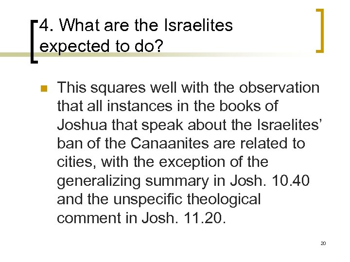 4. What are the Israelites expected to do? n This squares well with the