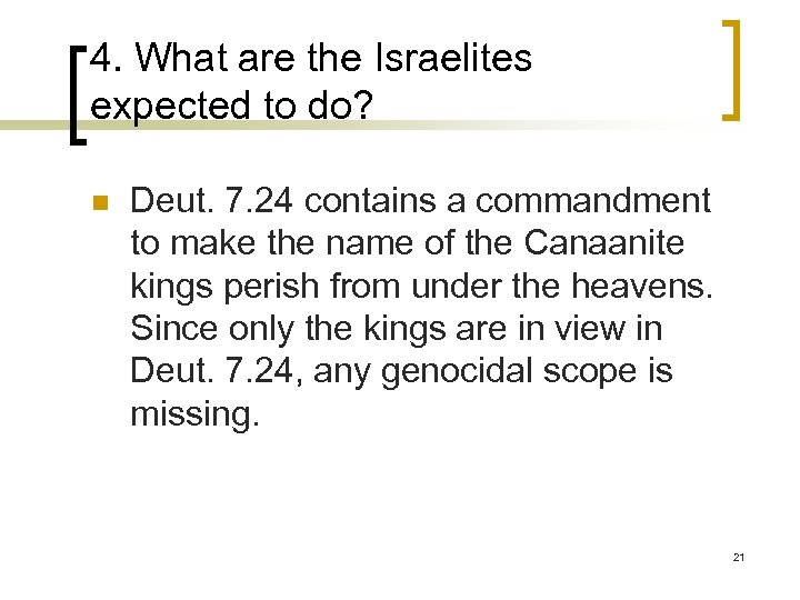 4. What are the Israelites expected to do? n Deut. 7. 24 contains a