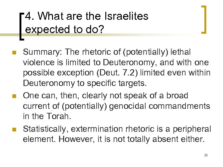 4. What are the Israelites expected to do? n n n Summary: The rhetoric