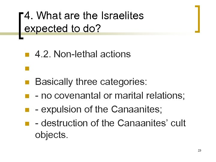 4. What are the Israelites expected to do? n n n 4. 2. Non-lethal