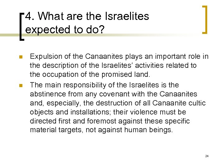 4. What are the Israelites expected to do? n n Expulsion of the Canaanites