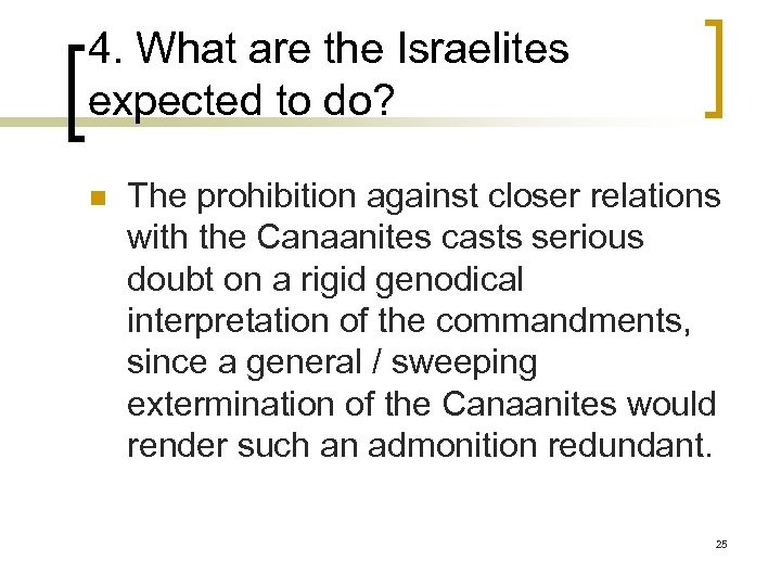 4. What are the Israelites expected to do? n The prohibition against closer relations