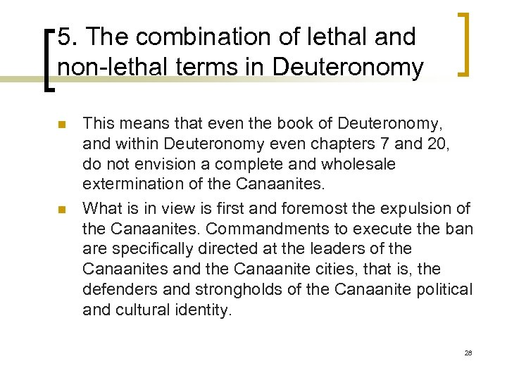 5. The combination of lethal and non-lethal terms in Deuteronomy n n This means