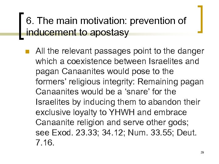 6. The main motivation: prevention of inducement to apostasy n All the relevant passages