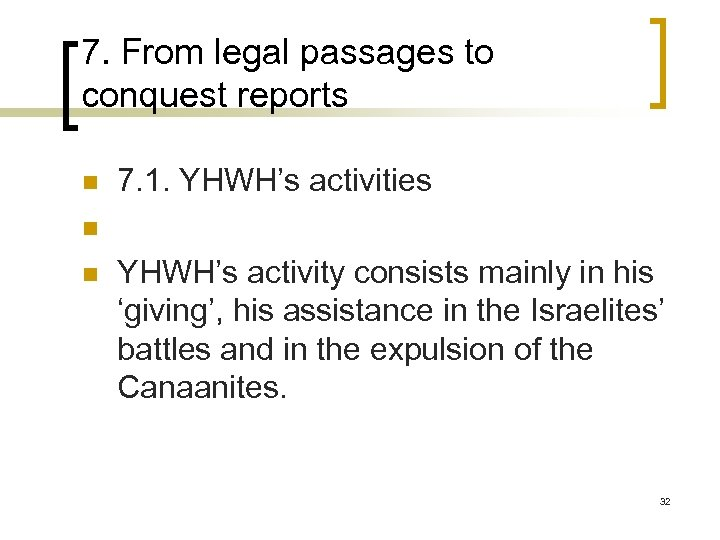 7. From legal passages to conquest reports n n n 7. 1. YHWH's activities