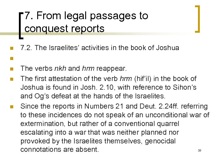 7. From legal passages to conquest reports n n n 7. 2. The Israelites'