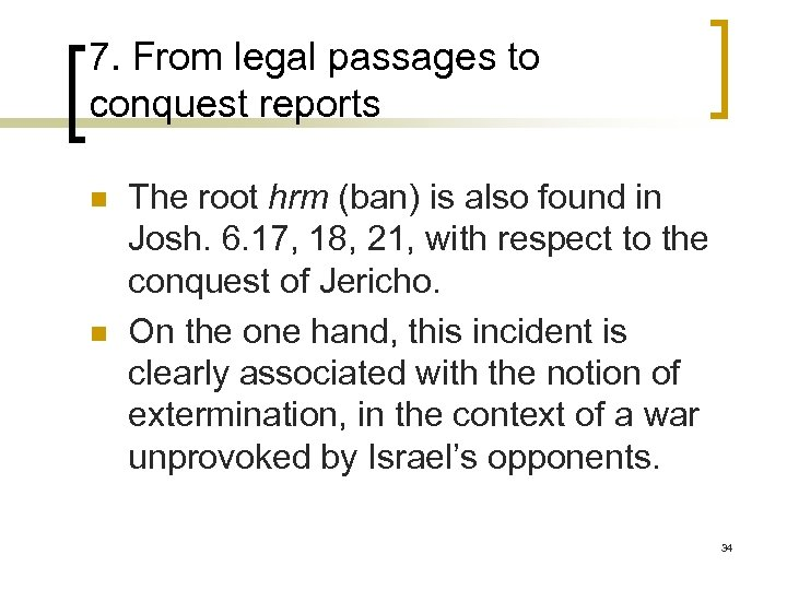 7. From legal passages to conquest reports n n The root hrm (ban) is