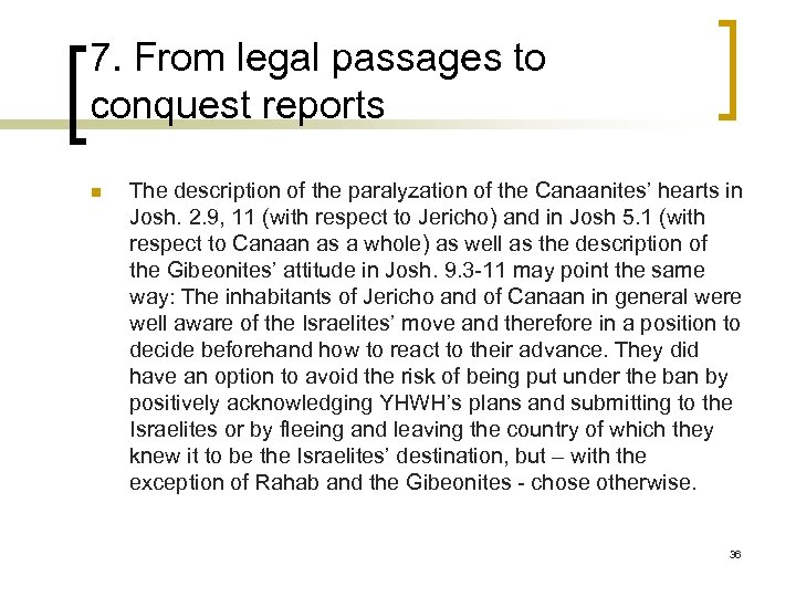 7. From legal passages to conquest reports n The description of the paralyzation of