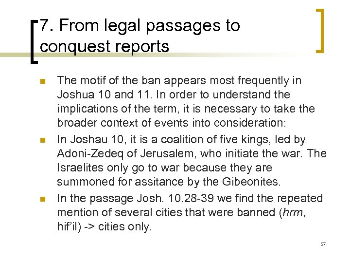 7. From legal passages to conquest reports n n n The motif of the