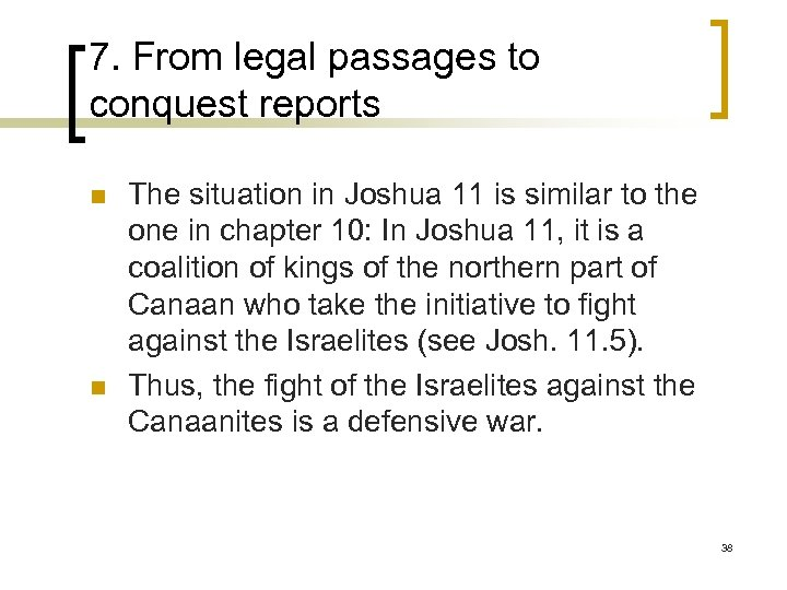 7. From legal passages to conquest reports n n The situation in Joshua 11