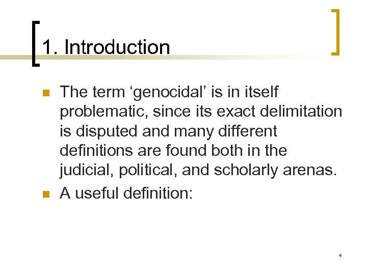 1. Introduction n n The term 'genocidal' is in itself problematic, since its exact