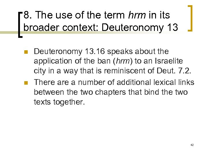 8. The use of the term hrm in its broader context: Deuteronomy 13 n