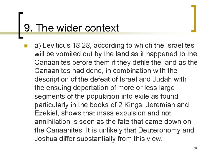 9. The wider context n a) Leviticus 18. 28, according to which the Israelites