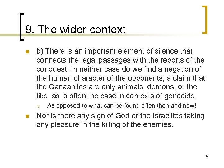 9. The wider context n b) There is an important element of silence that