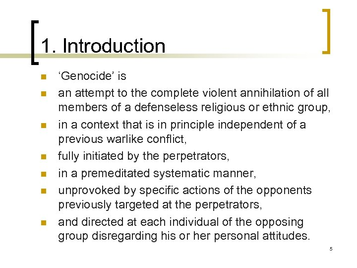1. Introduction n n n 'Genocide' is an attempt to the complete violent annihilation