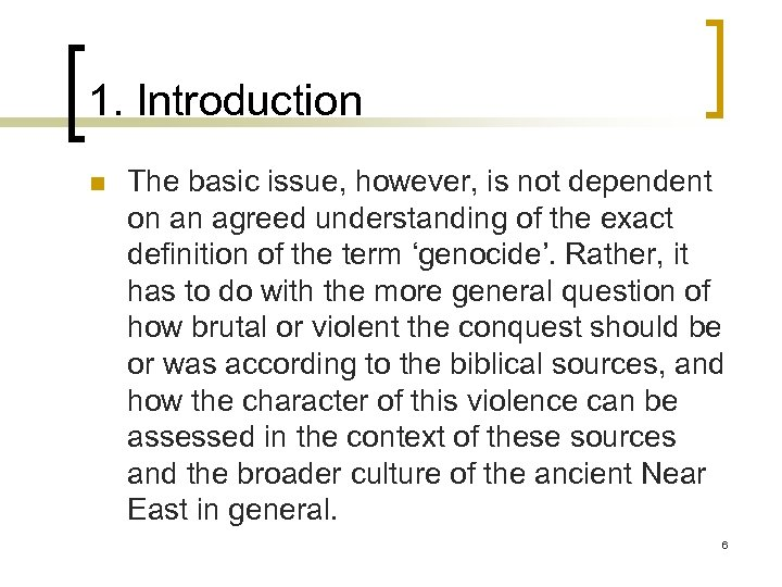 1. Introduction n The basic issue, however, is not dependent on an agreed understanding