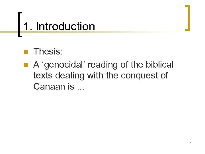 1. Introduction n n Thesis: A 'genocidal' reading of the biblical texts dealing with