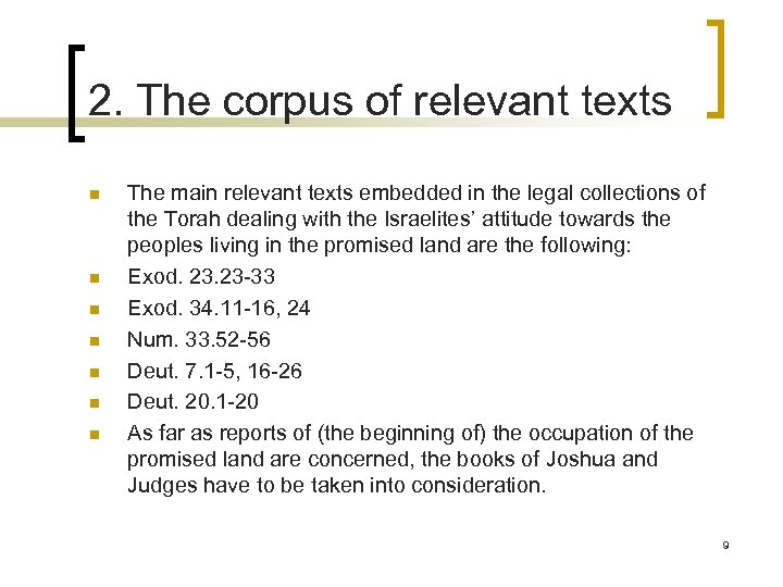 2. The corpus of relevant texts n n n n The main relevant texts