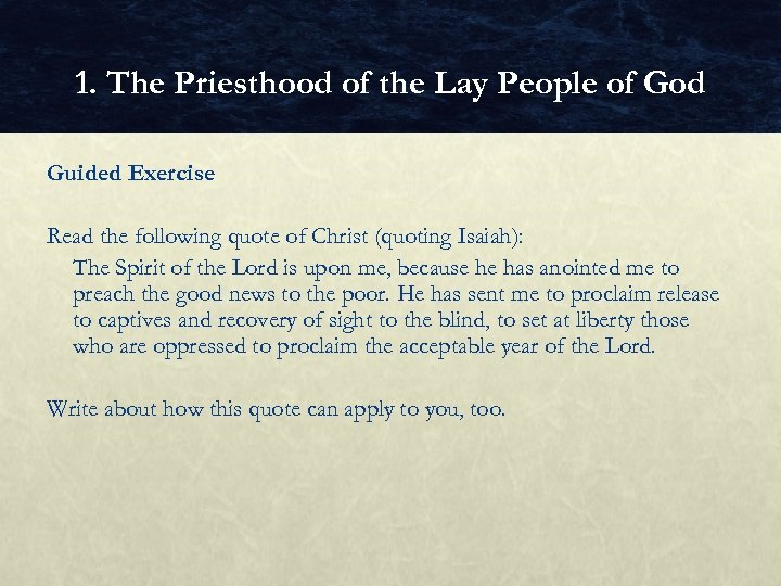 1. The Priesthood of the Lay People of God Guided Exercise Read the following