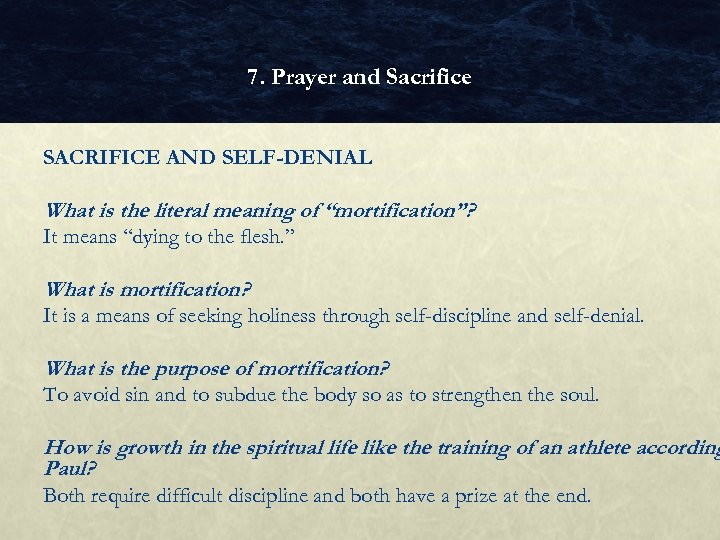 """7. Prayer and Sacrifice SACRIFICE AND SELF-DENIAL What is the literal meaning of """"mortification""""?"""