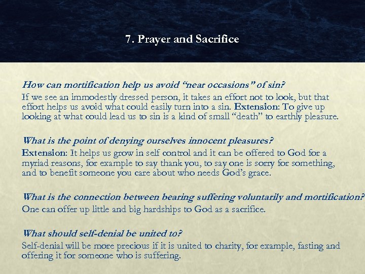 """7. Prayer and Sacrifice How can mortification help us avoid """"near occasions"""" of sin?"""