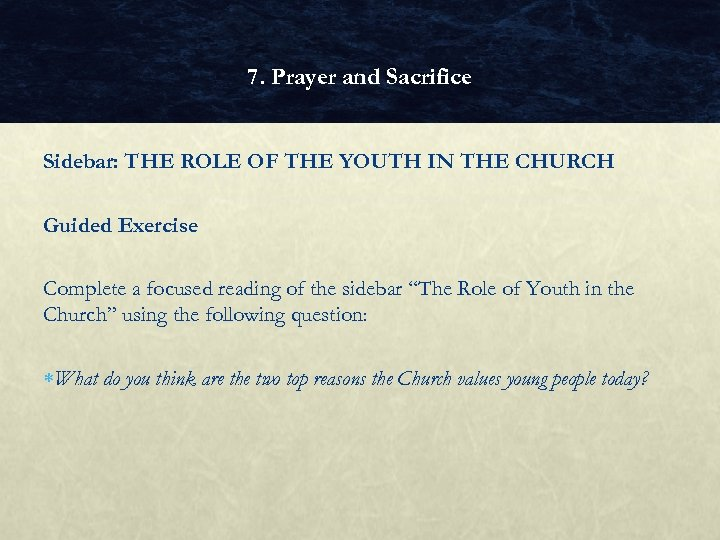7. Prayer and Sacrifice Sidebar: THE ROLE OF THE YOUTH IN THE CHURCH Guided