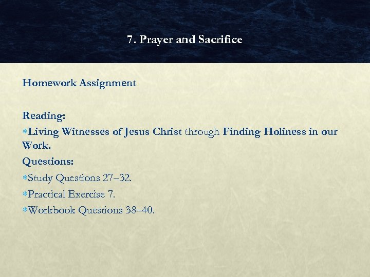 7. Prayer and Sacrifice Homework Assignment Reading: Living Witnesses of Jesus Christ through Finding