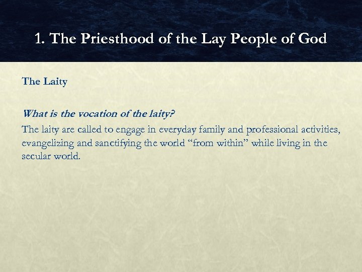 1. The Priesthood of the Lay People of God The Laity What is the