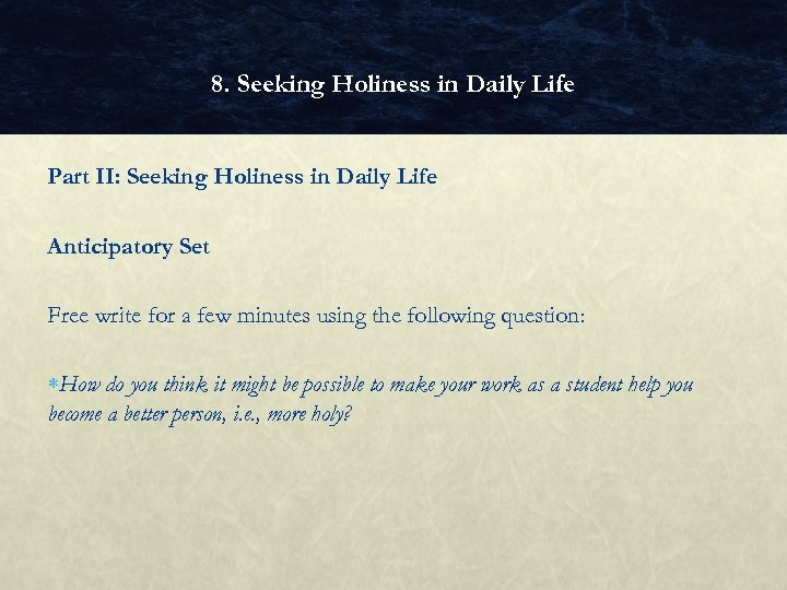 8. Seeking Holiness in Daily Life Part II: Seeking Holiness in Daily Life Anticipatory