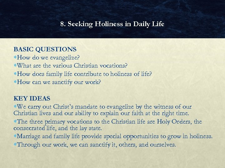 8. Seeking Holiness in Daily Life BASIC QUESTIONS How do we evangelize? What are