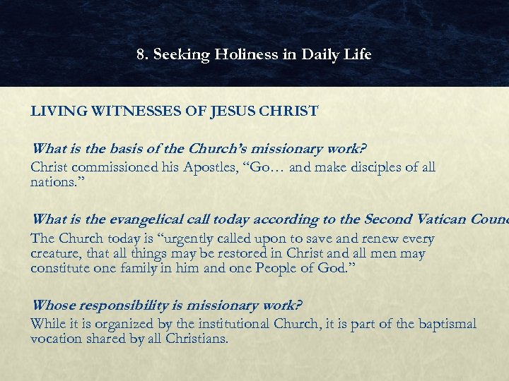 8. Seeking Holiness in Daily Life LIVING WITNESSES OF JESUS CHRIST What is the