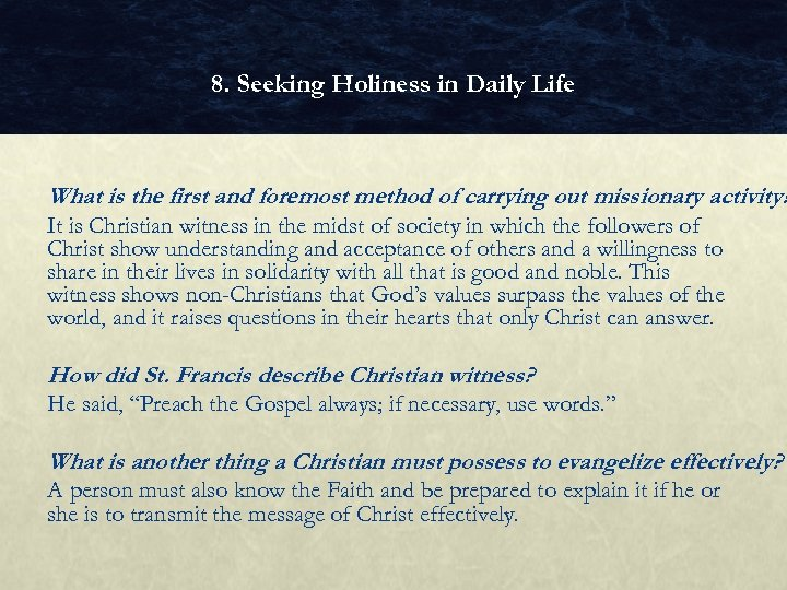 8. Seeking Holiness in Daily Life What is the first and foremost method of