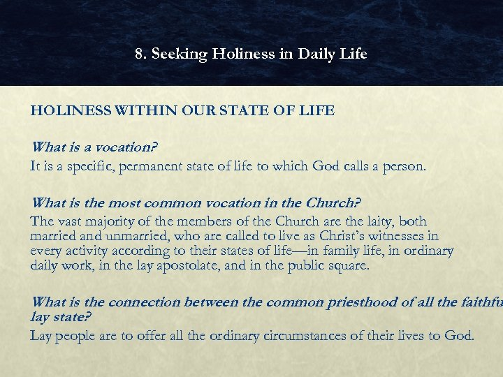 8. Seeking Holiness in Daily Life HOLINESS WITHIN OUR STATE OF LIFE What is