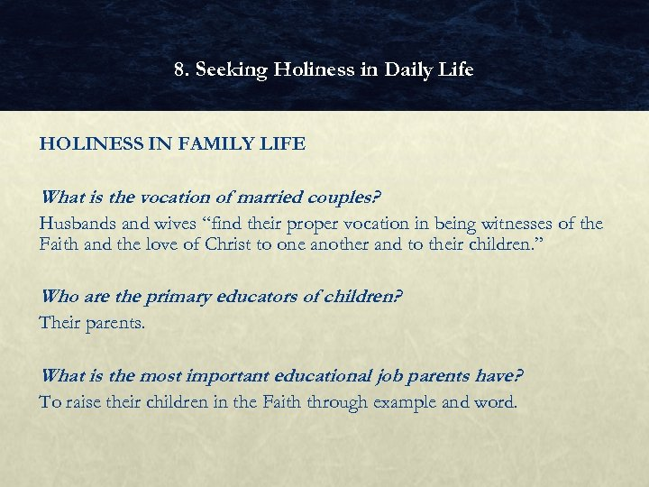 8. Seeking Holiness in Daily Life HOLINESS IN FAMILY LIFE What is the vocation