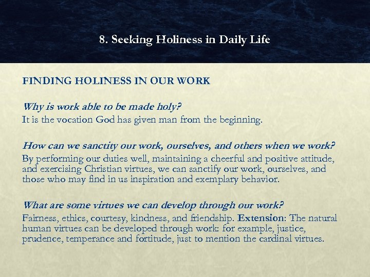 8. Seeking Holiness in Daily Life FINDING HOLINESS IN OUR WORK Why is work