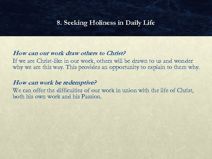 8. Seeking Holiness in Daily Life How can our work draw others to Christ?