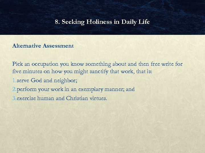 8. Seeking Holiness in Daily Life Alternative Assessment Pick an occupation you know something