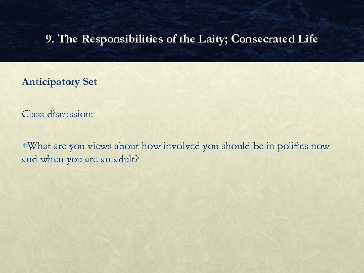 9. The Responsibilities of the Laity; Consecrated Life Anticipatory Set Class discussion: What are