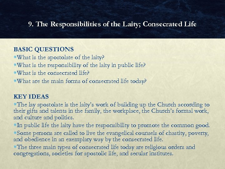 9. The Responsibilities of the Laity; Consecrated Life BASIC QUESTIONS What is the apostolate