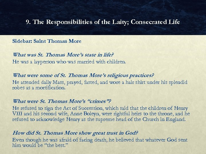 9. The Responsibilities of the Laity; Consecrated Life Sidebar: Saint Thomas More What was