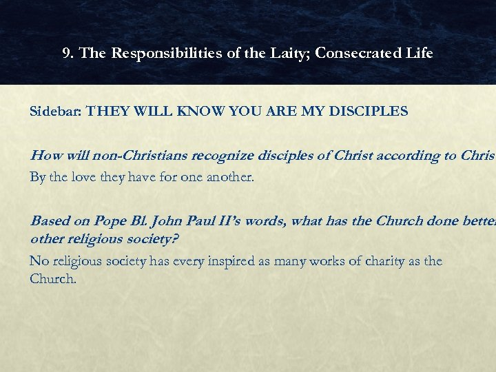 9. The Responsibilities of the Laity; Consecrated Life Sidebar: THEY WILL KNOW YOU ARE