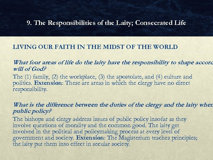 9. The Responsibilities of the Laity; Consecrated Life LIVING OUR FAITH IN THE MIDST