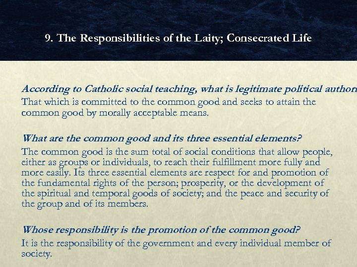 9. The Responsibilities of the Laity; Consecrated Life According to Catholic social teaching, what