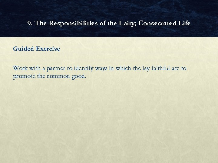 9. The Responsibilities of the Laity; Consecrated Life Guided Exercise Work with a partner