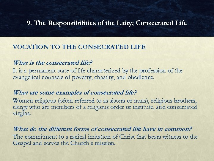 9. The Responsibilities of the Laity; Consecrated Life VOCATION TO THE CONSECRATED LIFE What